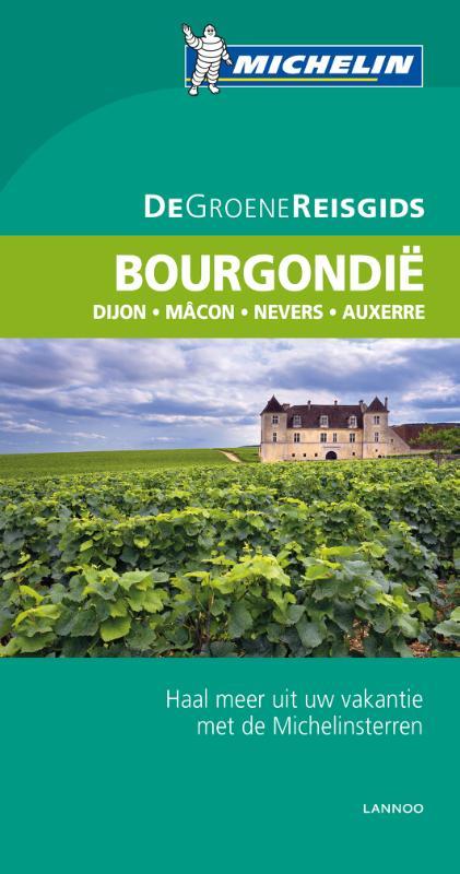 Bourgondië | Michelin reisgids 9789401421904  Michelin Michelin Groene gidsen  Reisgidsen Bourgogne