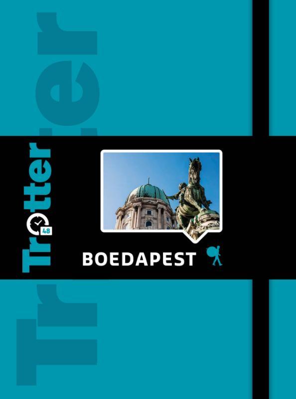 Trotter 48 Boedapest 9789401423182  Lannoo Trotter Stedengidsen  Reisgidsen