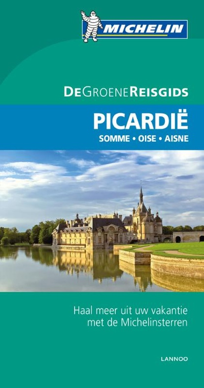 Picardië | Michelin reisgids 9789401431071  Michelin Michelin Groene gidsen  Reisgidsen Picardie, Nord