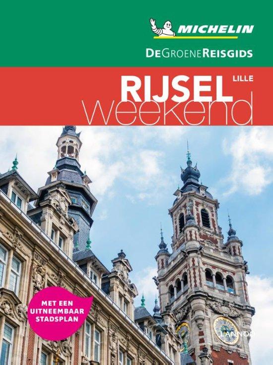 Michelin Groene Reisgids Weekend Rijsel (Lille) 9789401431248  Michelin Michelin Groene Gids Weekend  Reisgidsen Picardie, Nord