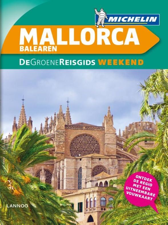 Michelin Groene Reisgids Mallorca, Balearen 9789401431361  Michelin Michelin Groene Gids Weekend  Reisgidsen Mallorca