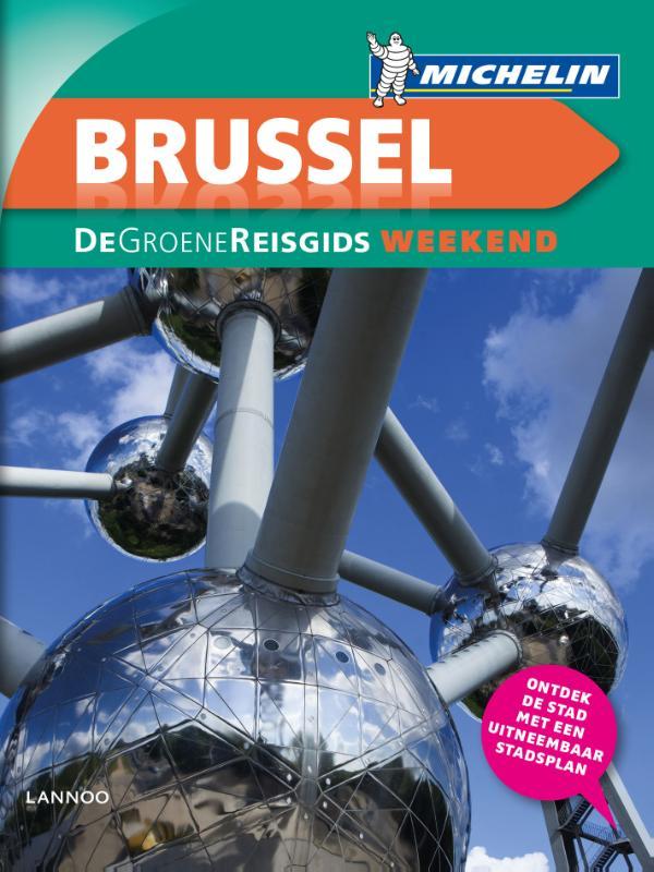 Michelin Groene Reisgids Weekend Brussel 9789401431392  Michelin Michelin Groene Gids Weekend  Reisgidsen Brussel