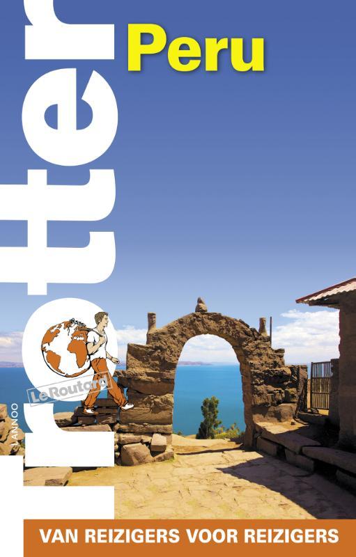 Trotter Peru 9789401431781  Lannoo Trotter  Reisgidsen Peru