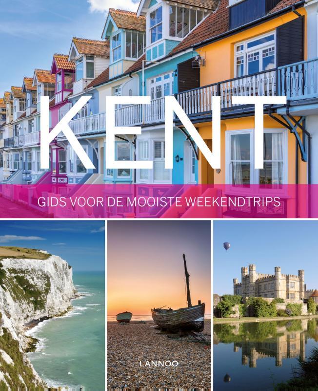 Kent 9789401432078  Lannoo   Reisgidsen Kent, Sussex, Isle of Wight