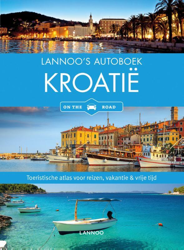 Lannoo's Autoboek Kroatië 9789401432283  Lannoo Lannoos Autoboeken  Reisgidsen Kroatië