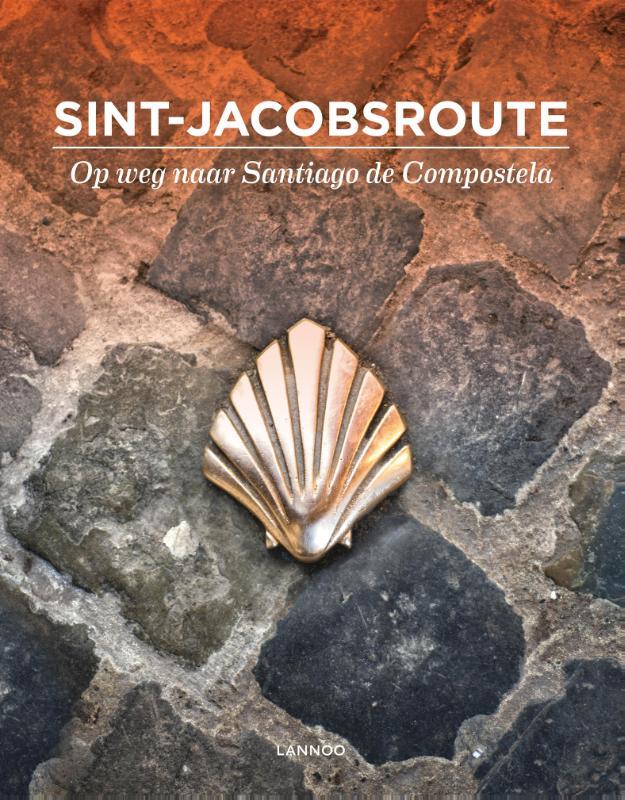 Sint-Jacobsroute 9789401437547  Lannoo   Fotoboeken, Santiago de Compostela, Wandelgidsen Europa