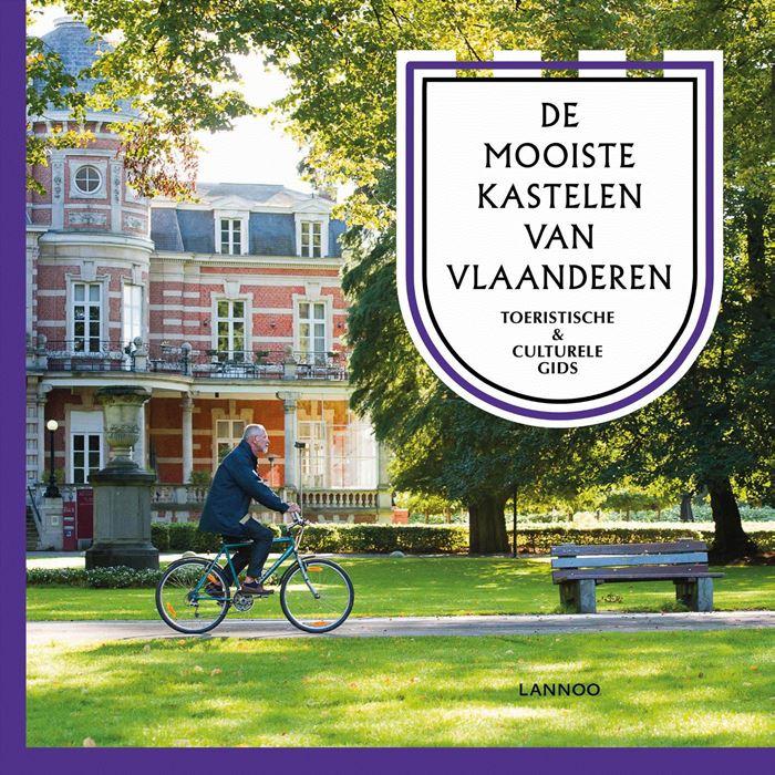 De mooiste kastelen van Vlaanderen 9789401440370 Irene Smets Lannoo   Reisgidsen Vlaanderen & Brussel