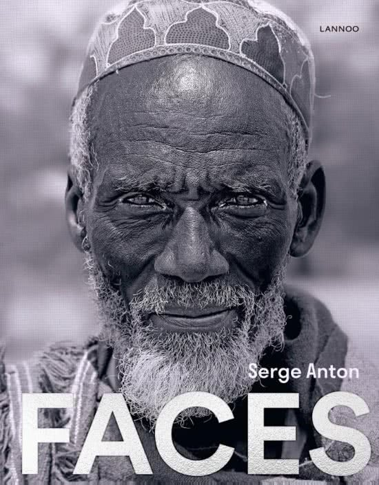 Faces | Serge Anton 9789401446501  Lannoo   Fotoboeken Wereld als geheel