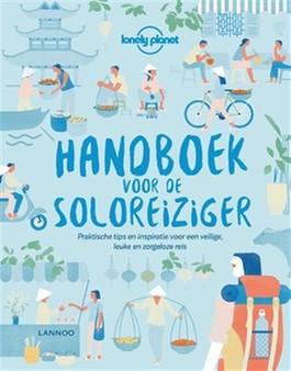 Lonely Planet: Handboek voor de soloreiziger 9789401447034  Lannoo   Reisgidsen Reisinformatie algemeen