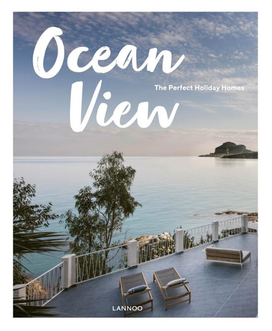 Ocean View - the perfect holiday homes 9789401447607  Lannoo   Hotelgidsen Wereld als geheel