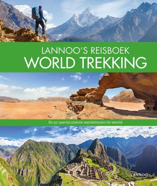 Lannoo's reisboek: World Trekking 9789401450249  Lannoo   Meerdaagse wandelroutes, Wandelgidsen Wereld als geheel