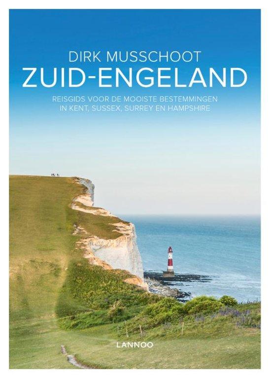Zuid-Engeland | Dirk Musschoot (reisgids) 9789401450256  Lannoo   Reisgidsen Kent, Sussex, Isle of Wight