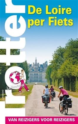 Trotter: De Loire per fiets 9789401450263  Lannoo Trotter  Fietsgidsen, Meerdaagse fietsvakanties Loire & Centre