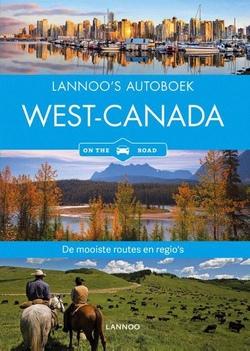 Lannoo's Autoboek West-Canada 9789401450294  Lannoo Lannoos Autoboeken  Reisgidsen West-Canada, Rockies