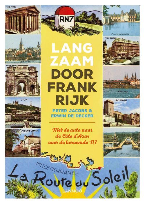 Langzaam door Frankrijk | reisgids 9789401451963 Peter Jacobs en Erwin De Decker Lannoo   Reisgidsen Frankrijk