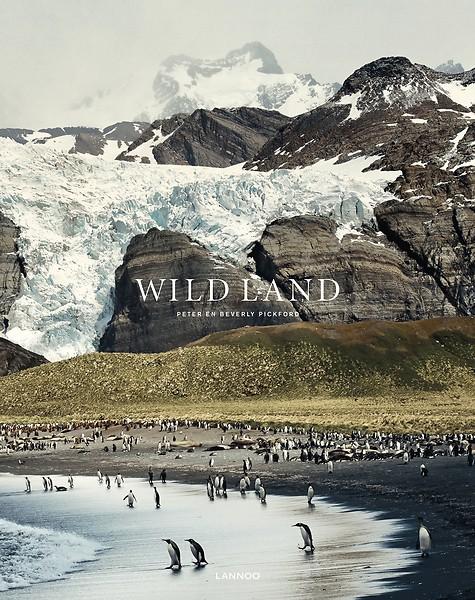 Wild Land | Peter Pickford 9789401452380  Lannoo   Fotoboeken, Natuurgidsen Wereld als geheel