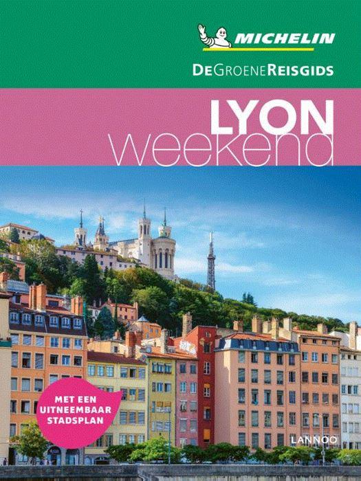 Michelin Groene Reisgids Weekend Lyon 9789401457354  Michelin Michelin Groene Gids Weekend  Reisgidsen Lyon en omgeving