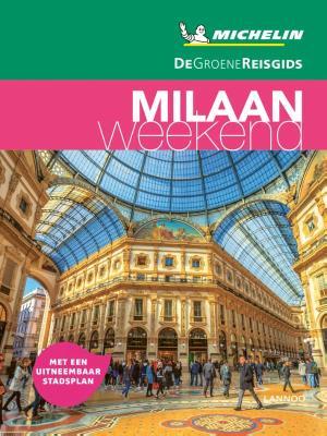Michelin Groene Reisgids Weekend Milaan en de Meren 9789401457361  Michelin Michelin Groene Gids Weekend  Reisgidsen Milaan, Lombardije, Italiaanse Meren
