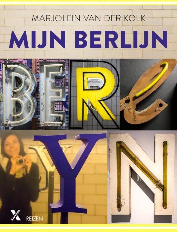 Mijn Berlijn 9789401603041 Marjolein van der Kolk Xander   Reisgidsen Berlijn