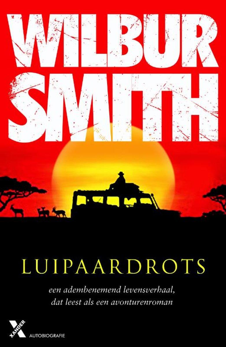 Luipaardrots | Wilbur Smith 9789401609258 Wilbur Smith Xander   Reisverhalen Afrika