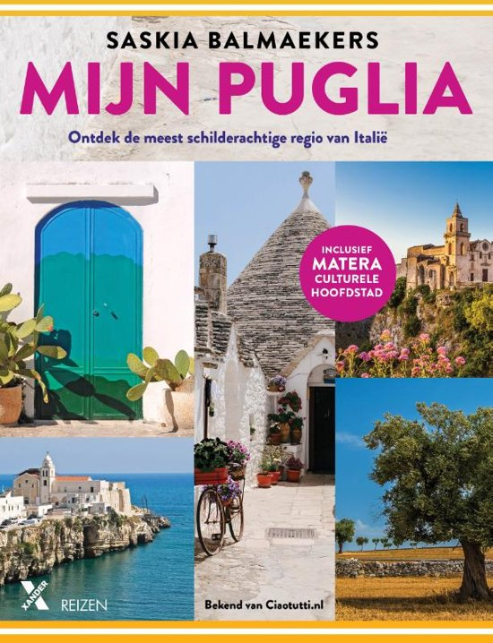 Mijn Puglia | Saskia Balmaekers 9789401610605 Saskia Balmaekers Xander   Reisgidsen Apulië