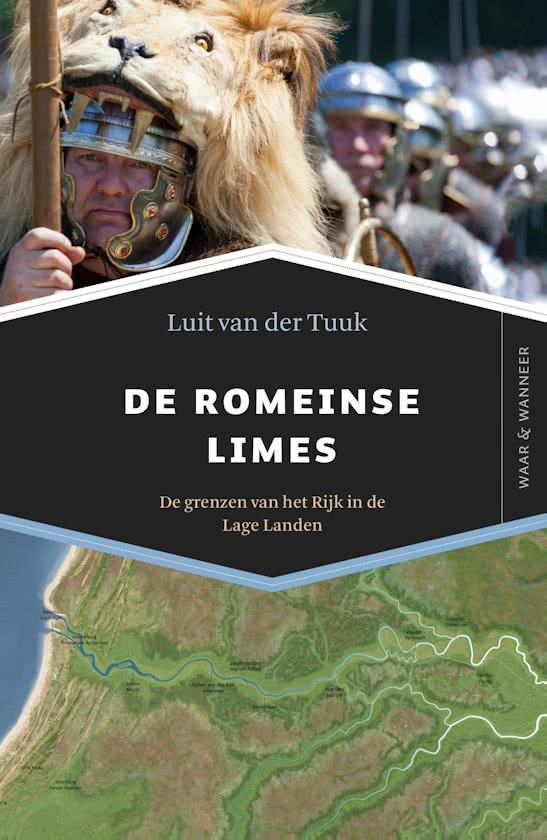 De Romeinse limes 9789401911368 Luit van der Tuuk Omniboek   Historische reisgidsen, Landeninformatie Nederland