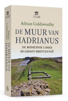 De Muur van Hadrianus | Adrian Goldsworthy 9789401912440  Omniboek   Historische reisgidsen, Landeninformatie Northumberland, Yorkshire Dales & Moors, Peak District, Isle of Man