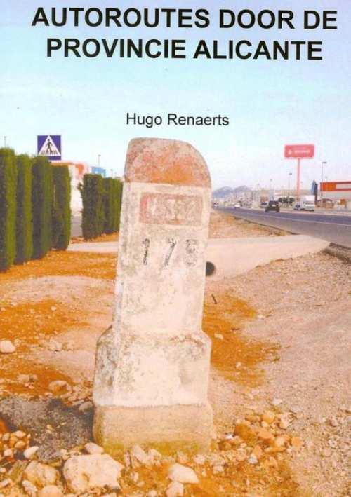 Autoroutes door de provincie Alicante 9789402138894  Brave New Books   Reisgidsen Costa Blanca