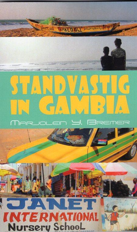 Standvastig in Gambia 9789402201482 Marjolein Y. Bremer Boekscout   Reisverhalen West-Afrikaanse kustlanden (van Senegal tot en met Nigeria)