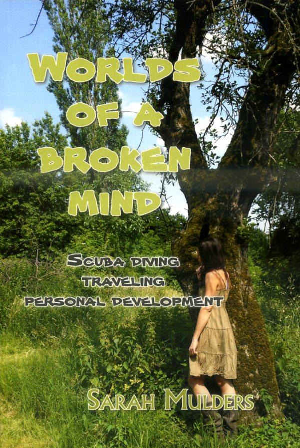 Worlds of a broken mind 9789402217902 Sarah Mulders Boekscout   Reisverhalen Thailand