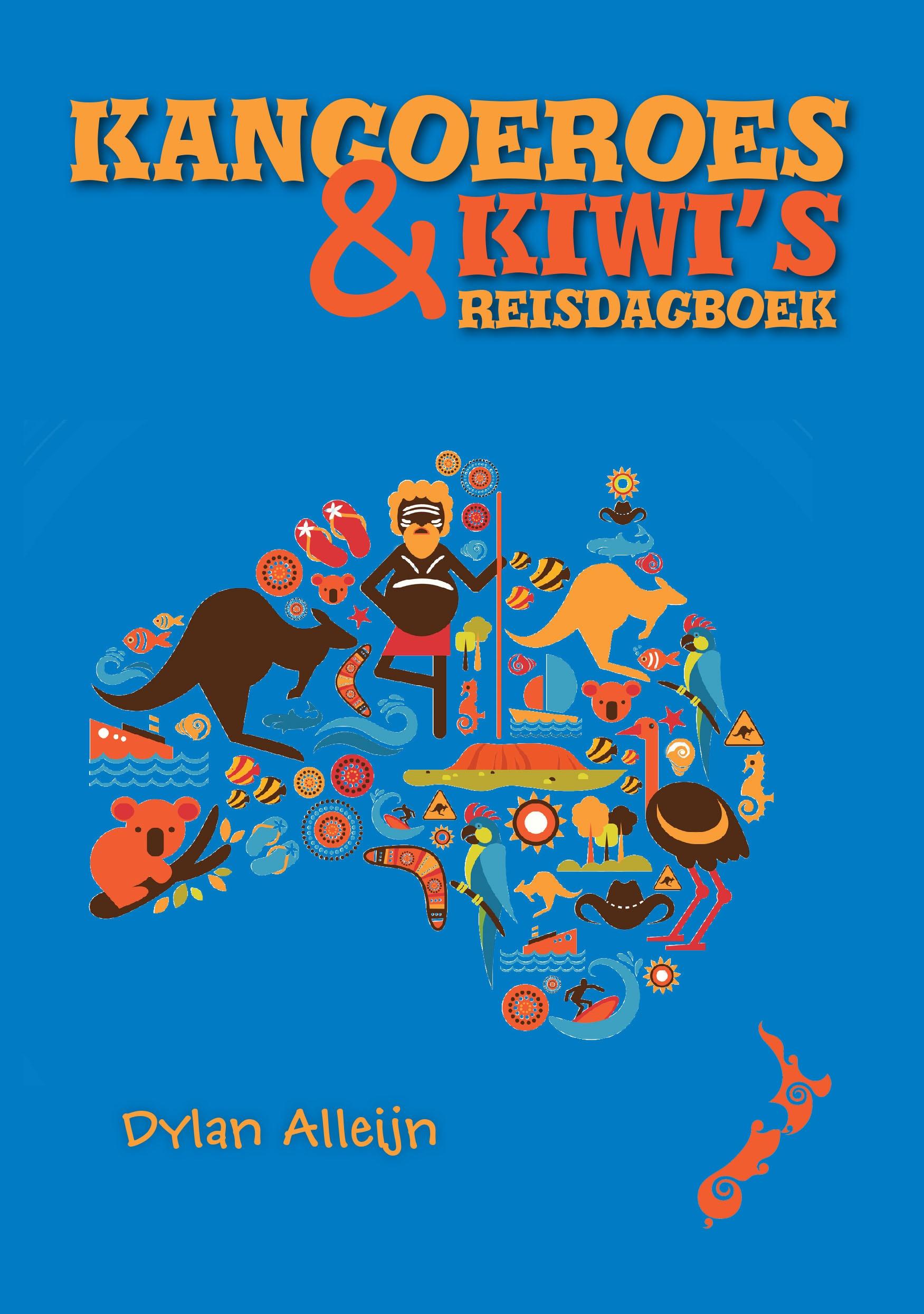 Kangoeroes & Kiwi's | Dylan Alleijn 9789402237030 Dylan Alleijn Boekscout   Reisverhalen Australië, Papoea Nieuw-Guinea en Nieuw-Zeeland