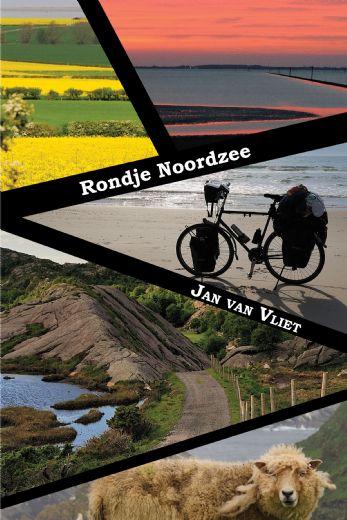 Rondje Noordzee | Jan van Vliet 9789402241662 Jan van Vliet Boekscout   Fietsgidsen, Meerdaagse fietsvakanties Europa