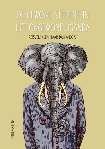 De gewone student in ongewoon Uganda  |  Peter Kapteijns 9789402248029 Peter Kapteijns Boekscout   Reisverhalen Uganda, Rwanda, Burundi, Ruwenzorigebergte