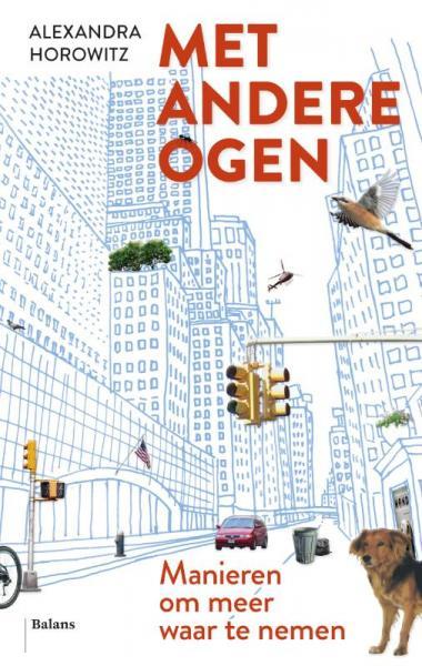 Met Andere Ogen 9789460036699 Horowitz, Alexandra Balans   Reisgidsen Reisinformatie algemeen