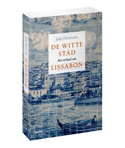 De Witte Stad | Jule Hinrichs 9789460038822  Balans   Historische reisgidsen, Landeninformatie Noord en Midden-Portugal, Lissabon