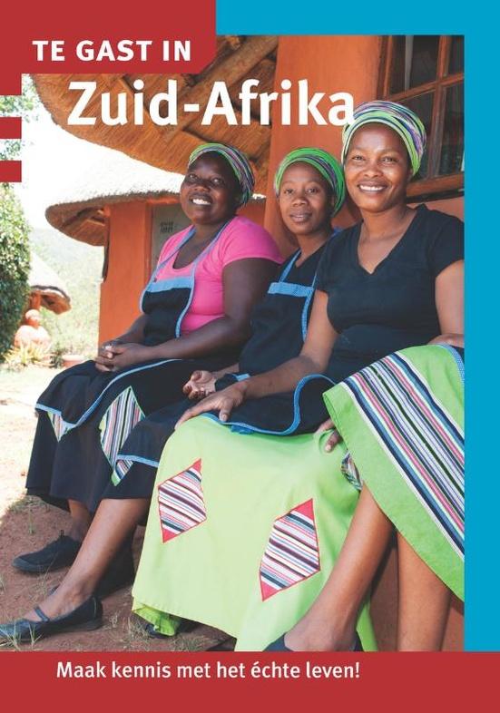 Te Gast In Zuid-Afrika 9789460160578  Informatie Verre Reizen   Landeninformatie Zuid-Afrika