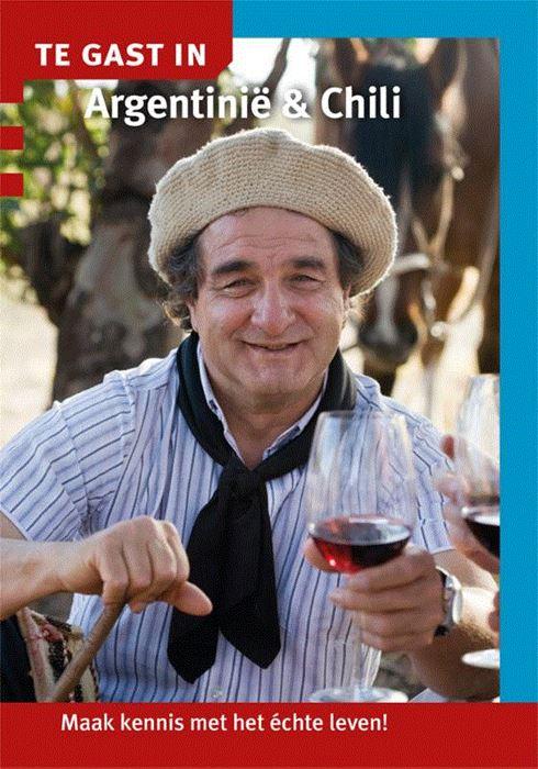 Te Gast In Argentinie en Chili 9789460160790  Informatie Verre Reizen   Landeninformatie Zuidelijk Zuid-Amerika