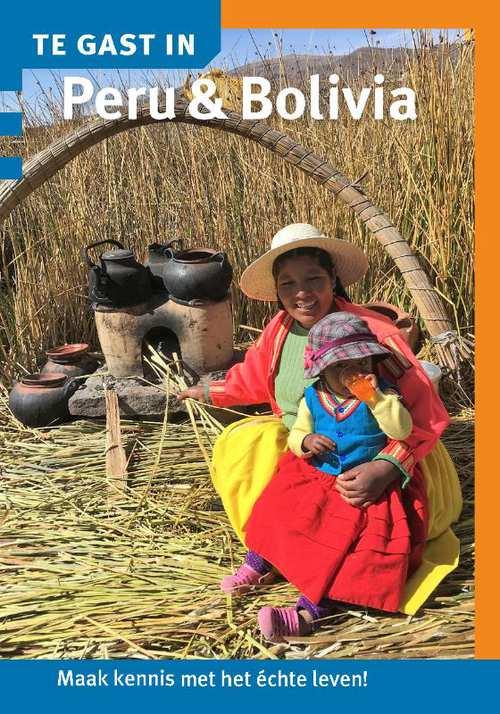 Te Gast In Peru en Bolivia 9789460160813  Informatie Verre Reizen   Landeninformatie Ecuador, Peru, Bolivia