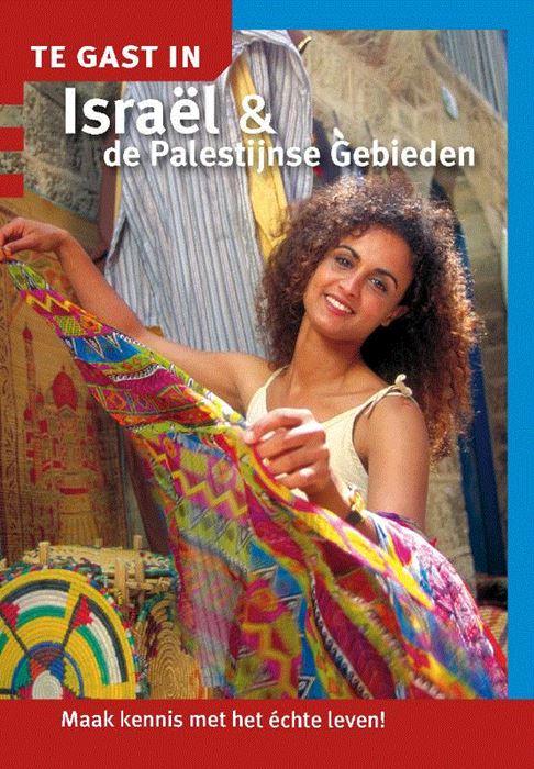 Te Gast In Israel en Palestina 9789460160882  Informatie Verre Reizen   Landeninformatie Israël, Palestina