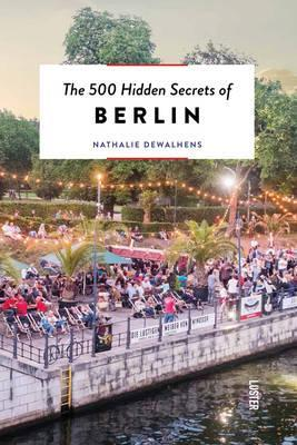 The 500 hidden secrets of Berlin | reisgids 9789460581885  Luster   Reisgidsen Berlijn