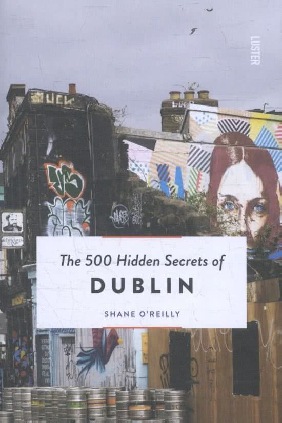 The 500 hidden secrets of Dublin | reisgids 9789460582028  Luster   Reisgidsen Dublin
