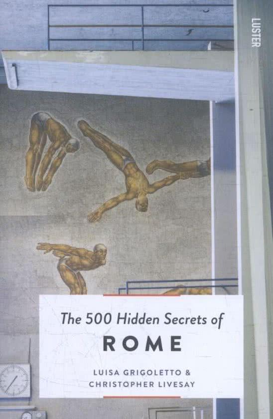 The 500 hidden secrets of Rome | reisgids 9789460582059  Luster   Geen categorie