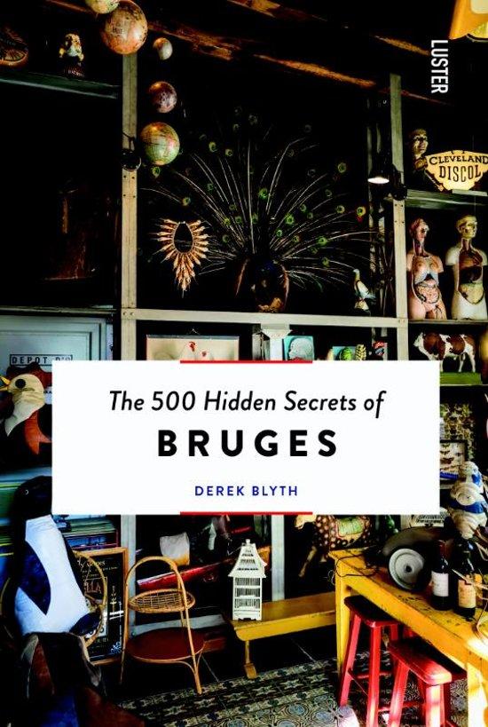 The 500 hidden secrets of Bruges | reisgids 9789460582325  Luster   Reisgidsen Gent & Brugge