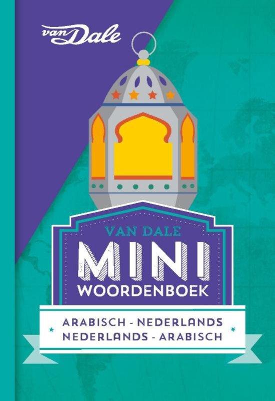 Arabisch-Nederlands v.v. | miniwoordenboek 9789460773877  Van Dale Miniwoordenboek  Taalgidsen en Woordenboeken Midden-Oosten