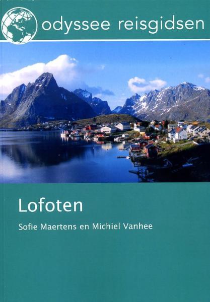 Lofoten | reisgids 9789461230010 Sofie Maertens, Michiel Vanhee Odyssee   Reisgidsen Noorwegen boven de Sognefjord