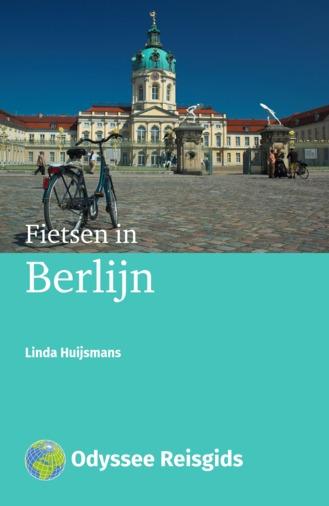 Fietsen in Berlijn | fietsgids 9789461230027 Linda Huijsmans Odyssee   Fietsgidsen Berlijn