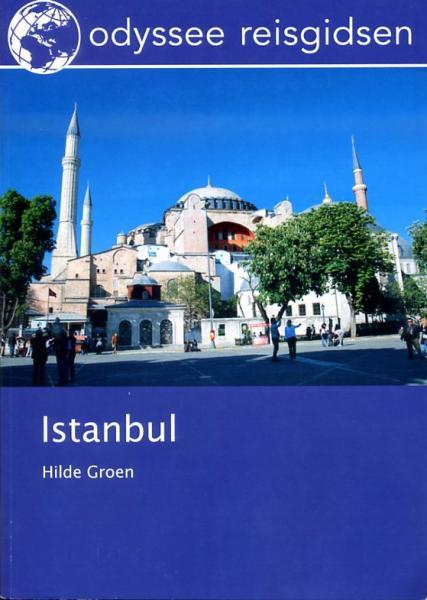 Istanbul: een poëtische chaos | reisgids 9789461230058 Hilde Groen Odyssee   Reisgidsen Europees Turkije met Istanbul