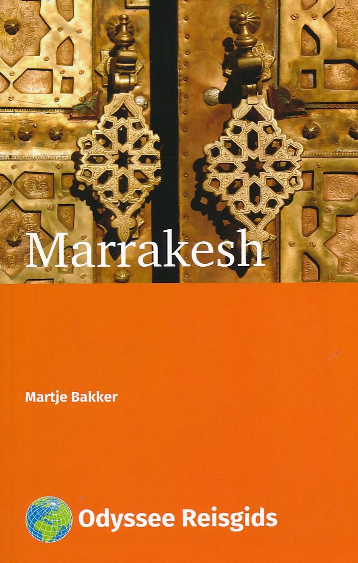 Marrakesh (Marrakech) | reisgids 9789461230294 Martje Bakker Odyssee   Reisgidsen Marokko