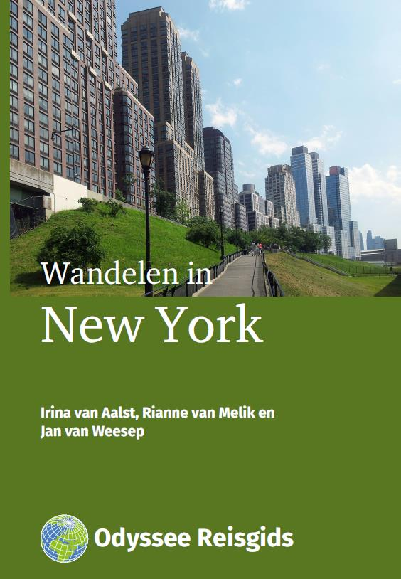 Wandelen in New York | wandelgids 9789461230409 Irina van Aalst, Rianne van Melik en Jan van Weese Odyssee   Reisgidsen New York, Pennsylvania, Washington DC