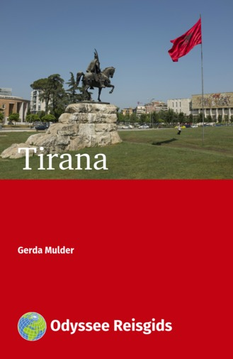 Tirana | reisgids 9789461230454  Odyssee   Reisgidsen Albanië